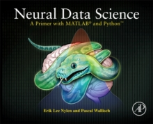 Neural Data Science : A Primer with MATLAB (R) and Python (TM), Paperback / softback Book