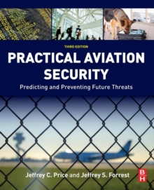 Practical Aviation Security : Predicting and Preventing Future Threats, Paperback / softback Book