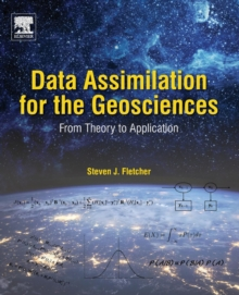 Data Assimilation for the Geosciences : From Theory to Application, Paperback / softback Book