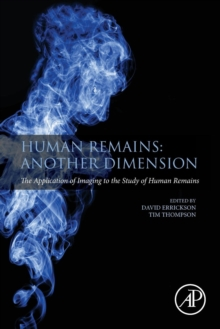 Human Remains: Another Dimension : The Application of Imaging to the Study of Human Remains, Paperback / softback Book