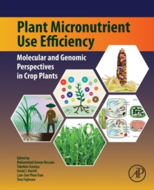 Plant Micronutrient Use Efficiency : Molecular and Genomic Perspectives in Crop Plants, Paperback / softback Book