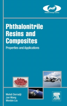 Phthalonitrile Resins and Composites : Properties and Applications, Hardback Book