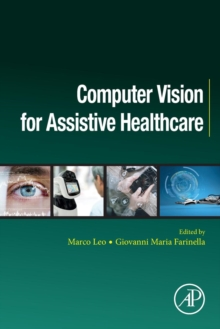 Computer Vision for Assistive Healthcare, Paperback / softback Book