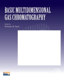 Basic Multidimensional Gas Chromatography : Volume 12