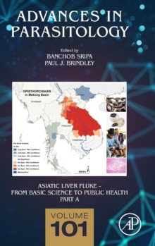 Asiatic Liver Fluke - From Basic Science to Public Health, Part A : Volume 101, Hardback Book