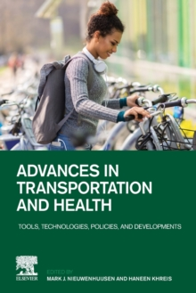 Advances in Transportation and Health : Tools, Technologies, Policies, and Developments, Paperback / softback Book