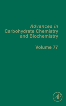 Advances in Carbohydrate Chemistry and Biochemistry : Volume 77