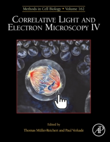 Correlative Light and Electron Microscopy IV : Volume 162