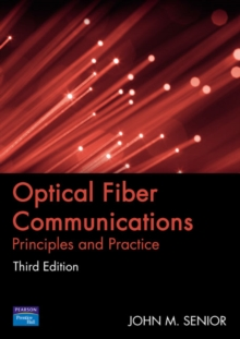 Optical Fiber Communications : Principles and Practice, Paperback / softback Book