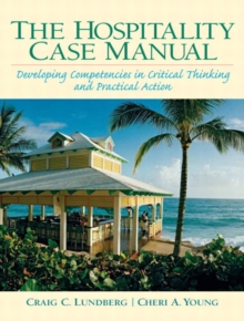 Hospitality Management Case Manual : Developing Competencies in Critical Thinking and Practical Action, The, Paperback Book