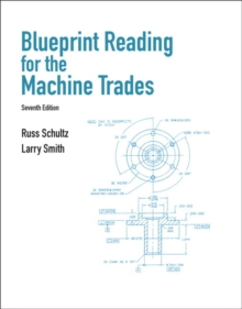 Blueprint Reading for Machine Trades, Paperback / softback Book