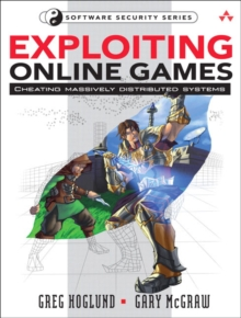 Exploiting Online Games : Cheating Massively Distributed Systems, Paperback / softback Book