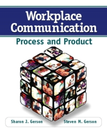Workplace Communication : Process and Product, Paperback / softback Book