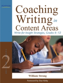 Coaching Writing in Content Areas : Write-for-Insight Strategies, Grades 6-12, Paperback / softback Book