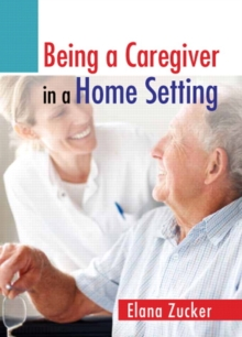 Being a Caregiver in a Home Setting, Paperback / softback Book