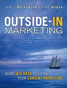 Outside-In Marketing : Using Big Data to Guide your Content Marketing