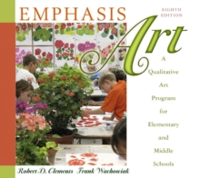 Emphasis Art : A Qualitative Art Program for Elementary and Middle Schools, Hardback Book