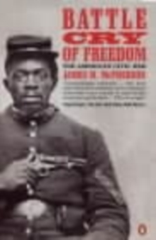 Battle Cry of Freedom : The Civil War Era, Paperback Book