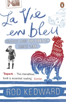 La Vie en bleu : France and the French since 1900, Paperback Book