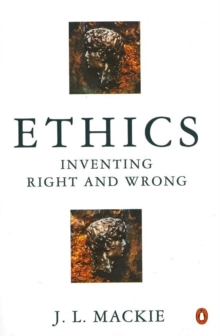Ethics : Inventing Right and Wrong, Paperback Book