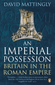 An Imperial Possession : Britain in the Roman Empire, 54 BC - AD 409, Paperback Book