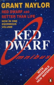 Red Dwarf Omnibus : Red Dwarf: Infinity Welcomes Careful Drivers &  Better Than Life, Paperback Book