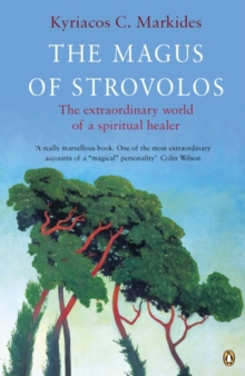 The Magus of Strovolos : The Extraordinary World of a Spiritual Healer, Paperback Book