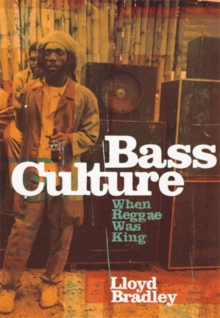 Bass Culture : When Reggae Was King, Paperback Book