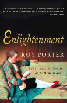 Enlightenment : Britain and the Creation of the Modern World, Paperback / softback Book