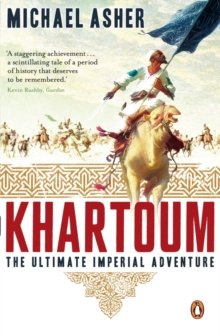 Khartoum : The Ultimate Imperial Adventure, Paperback Book