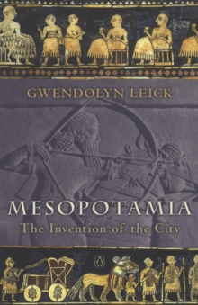 Mesopotamia : The Invention of the City, Paperback Book