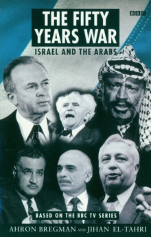 The Fifty Years War : Israel and the Arabs, Paperback Book
