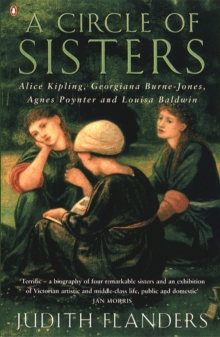 A Circle of Sisters : Alice Kipling, Georgiana Burne-Jones, Agnes Poynter and Louisa Baldwin, Paperback Book