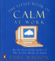 The Little Book of Calm at Work, Paperback Book