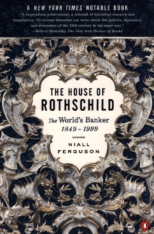 The House of Rothschild : The World's Banker 1849-1998, Paperback Book