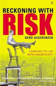 Reckoning with Risk : Learning to Live with Uncertainty, Paperback Book
