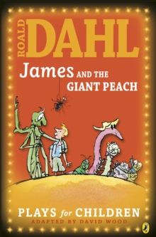 James and the Giant Peach : Plays for Children, Paperback Book