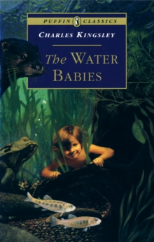 The Water Babies : The Fairy Tale for a Land-baby, Paperback Book