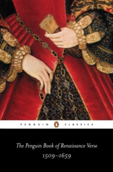 The Penguin Book of Renaissance Verse : 1509-1659, Paperback Book