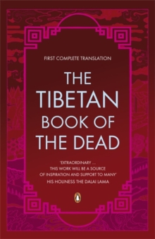 The Tibetan Book of the Dead : First Complete Translation, Paperback Book