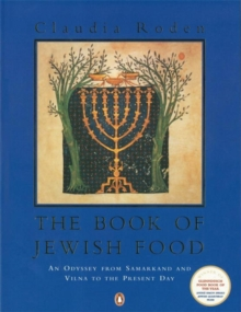 The Book of Jewish Food : An Odyssey from Samarkand and Vilna to the Present Day, Paperback Book