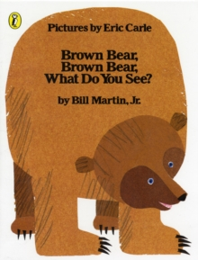 Brown Bear, Brown Bear, What Do You See?, Paperback Book