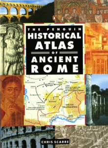 The Penquin Historical Atlas of Ancient Rome, Paperback Book