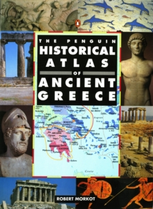 The Penguin Historical Atlas of Ancient Greece, Paperback Book