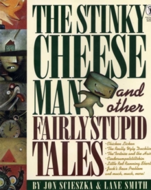 The Stinky Cheese Man and Other Fairly Stupid Tales, Paperback Book