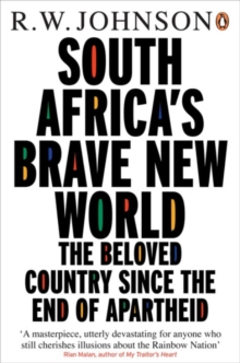 South Africa's Brave New World : The Beloved Country Since the End of Apartheid, Paperback Book