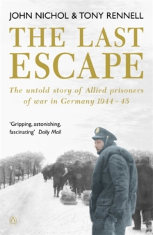 The Last Escape : The Untold Story of Allied Prisoners of War in Germany 1944-1945, Paperback Book