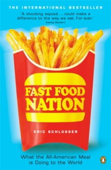 Fast Food Nation : What the All-American Meal is Doing to the World, Paperback Book