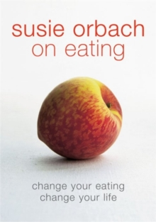 Susie Orbach on Eating, Paperback Book