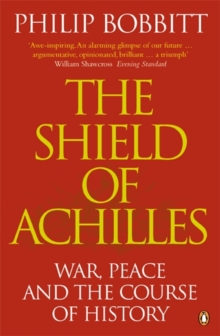 The Shield of Achilles : War, Peace and the Course of History, Paperback Book